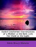 Rachel Comforted: Conversations of a Mother in the Dark with Her Child in the Light (Large Print Edition)
