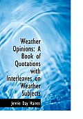 Weather Opinions: A Book of Quotations with Interleaves on Weather Subjects (Large Print Edition)