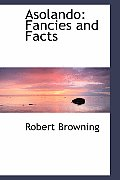 Asolando: Fancies and Facts
