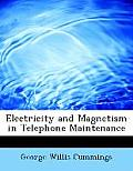 Electricity and Magnetism in Telephone Maintenance