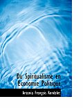Du Spiritualisme En a Conomie Politique