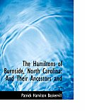 The Hamiltons of Burnside, North Carolina: And Their Ancestors and ... (Large Print Edition)