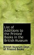 List of Additions to the Printed Books in the British Museum