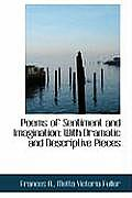Poems of Sentiment and Imagination: With Dramatic and Descriptive Pieces