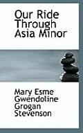 Our Ride Through Asia Minor