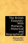 The British Essayists: With Prefaces, Historical and Biographical