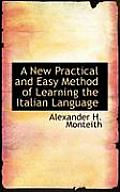 A New Practical and Easy Method of Learning the Italian Language