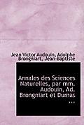 Annales Des Sciences Naturelles, Par MM. Audouin, Ad. Brongniart Et Dumas ...