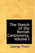 The Sketch of the Romish Controversy, Volume I