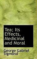 Tea; Its Effects, Medicinal and Moral