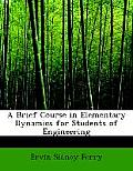 A Brief Course in Elementary Dynamics: For Students of Engineering (Large Print Edition)