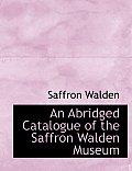 An Abridged Catalogue of the Saffron Walden Museum