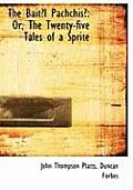 The Baita L Pachchisal: Or, the Twenty-Five Tales of a Sprite (Large Print Edition)