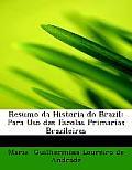 Resumo Da Historia Do Brazil: Para USO Das Escolas Primarias Brazileiras (Large Print Edition)