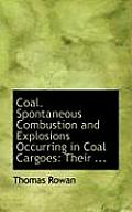 Coal, Spontaneous Combustion and Explosions Occurring in Coal Cargoes