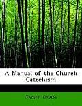 A Manual of the Church Catechism