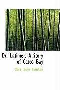 Dr. Latimer: A Story of Casco Bay
