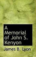 A Memorial of John S. Kenyon