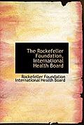 The Rockefeller Foundation, International Health Board