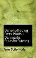 Danehoffet Og Dets Plads I Danmarks Statsforfatning