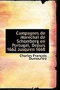 Campagnes de Maracchal de Schomberg En Portugal, Depuis 1662 Jusqu'en 1668