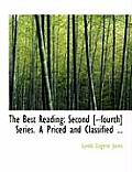 The Best Reading: Second [--Fourth] Series. a Priced and Classified ... (Large Print Edition)