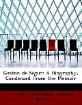 Gaston de Segur: A Biography, Condensed from the Memoir