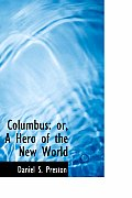 Columbus: Or, a Hero of the New World