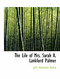The Life of Mrs. Sarah A. Lankford Palmer