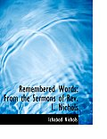 Remembered Words: From the Sermons of REV. I. Nichols (Large Print Edition)