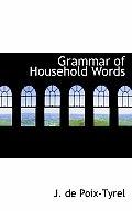 Grammar of Household Words