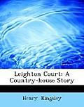 Leighton Court: A Country-House Story (Large Print Edition)