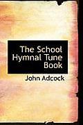 The School Hymnal Tune Book