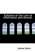 Epitome of the Law of Arbitration and Awards