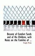 Descent of Comfort Sands and of His Children, with Notes on the Families of ...