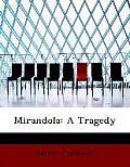Mirandola: A Tragedy (Large Print Edition)