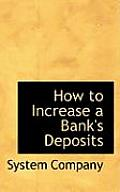 How to Increase a Bank's Deposits