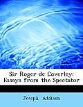 Sir Roger de Coverley: Essays from the Spectator (Large Print Edition)