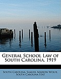General School Law of South Carolina, 1919