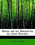 Notice Sur Les Manuscrits Du Liber Floridus