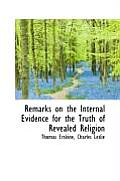 Remarks on the Internal Evidence for the Truth of Revealed Religion