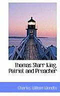 Thomas Starr King, Patriot and Preacher