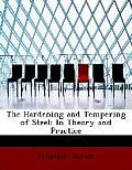 The Hardening and Tempering of Steel: In Theory and Practice (Large Print Edition)