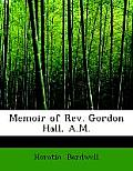 Memoir of REV. Gordon Hall, A.M.