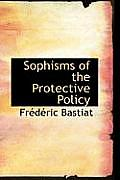 Sophisms of the Protective Policy