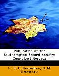Publication of the Southampton Record Society: Court Leet Records (Large Print Edition)