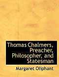 Thomas Chalmers, Preacher, Philosopher, and Statesman