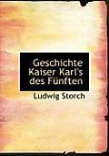 Geschichte Kaiser Karl's Des Fa1/4nften