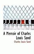 A Memoir of Charles Louis Sand