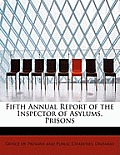 Fifth Annual Report of the Inspector of Asylums, Prisons